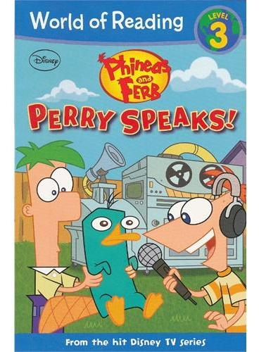 Phineas and Ferb Reader#2: Perry Speaks 迪士尼阅读世界第三级:飞哥与小佛-派瑞讲话了 ISBN 9781423149101