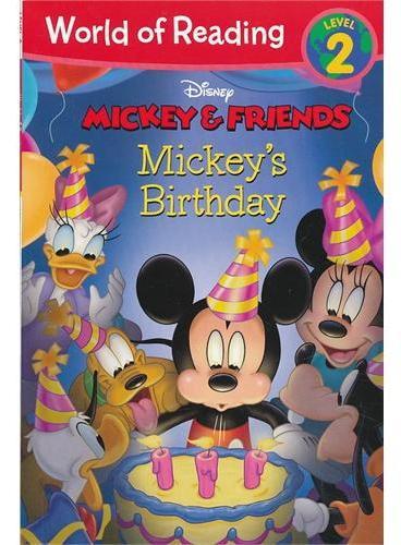 Mickey & Friends: Mickey's Birthday 迪士尼阅读世界第二级:米奇&朋友们-米奇的生日 ISBN 9781423160670