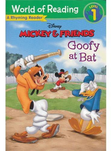 Mickey & Friends: Goofy at Bat: A Rhyming Reader 迪士尼阅读世界第一级:米奇&朋友们-高飞打棒球 ISBN 9781423169628