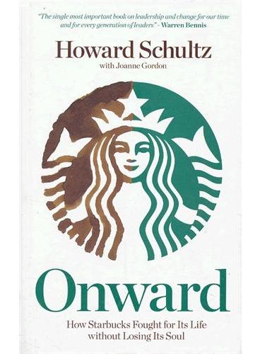 Onward - How Starbucks Fought For Its Life Without Losing Its Soul 9780470977644