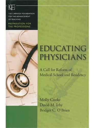Educating Physicians: A Call For Reform Of Medical School And Residency  9780470457979