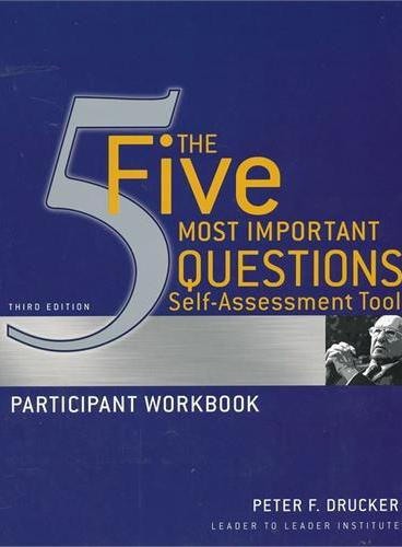 The Five Most Important Questions Self-Assessment Tool: Participant Workbook, Third Edition9780470531211