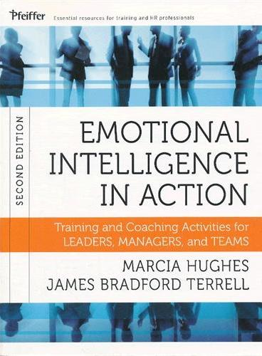 Emotional Intelligence In Action: Training And Coaching Activities For Leaders, Managers, And Teams, Second Edition  9781118128046