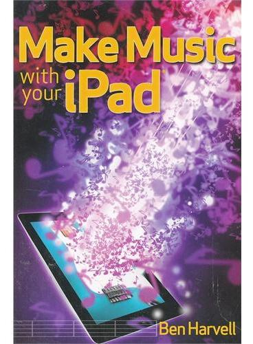 Make Music With Your Ipad  9781118145586