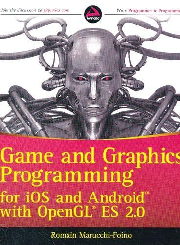 Game And Graphics Programming For Ios And Android With Opengl Es 2.0 9781119975915