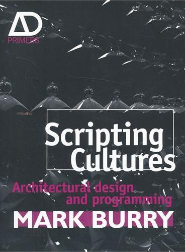 Scripting Cultures - Architectural Design And Programming  9780470746417