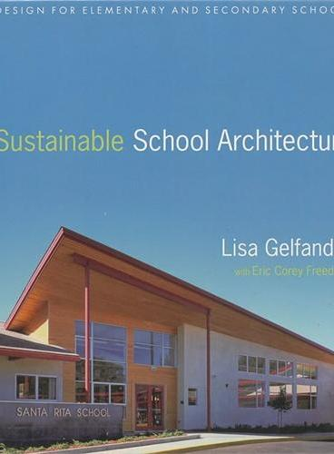 Sustainable School Architecture: Design For Elementary And Secondary Schools  9780470445433