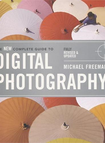 NEW COMPLETE GUIDE TO DIGITAL PHOTOGRAPH