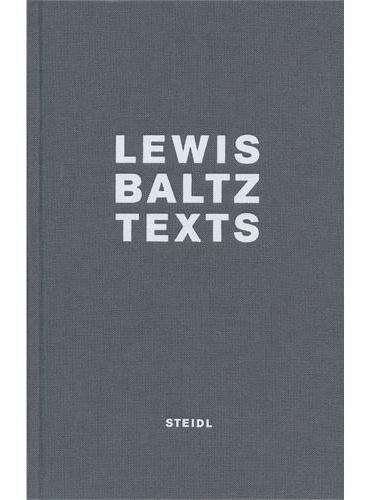 LEWIS BALTZ : TEXTS