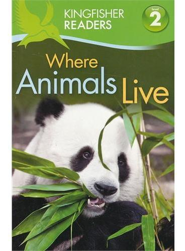 Kingfisher Readers Level 2: Where Animals Live 动物的巢穴 ISBN9780753468784