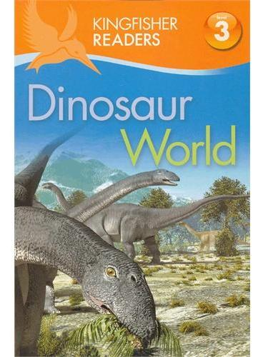 Kingfisher Readers Level 3: Dinosaur World 恐龙 ISBN9780753467619