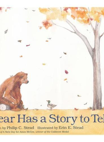 Bear Has a Story to Tell(2012 Kirkus Reviews Best Children's Book) 熊熊要讲故事(《阿莫的生病日》同一作者作品,精装) ISBN9781596437456