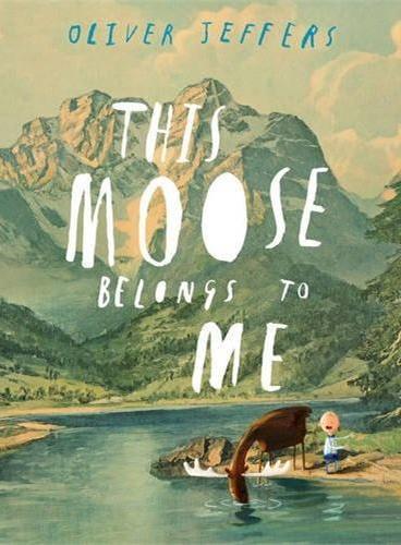This Moose Belongs to Me! (by Oliver Jeffers) 这只麋鹿是我的(精装) ISBN9780399161032