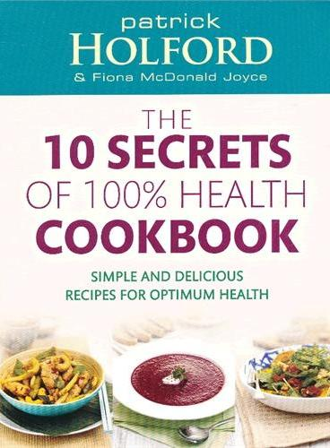 10 Secrets of 100% Health Cookbook C