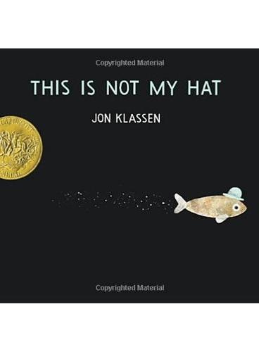 This is Not My Hat 这不是我的帽子(2013凯迪克金奖,精装) ISBN9781406343939