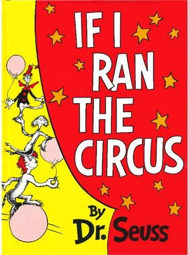 If I Ran the Circus (Classic Seuss) [Hardcover] 苏斯博士:如果我来经营马戏团(精装) ISBN9780394800806