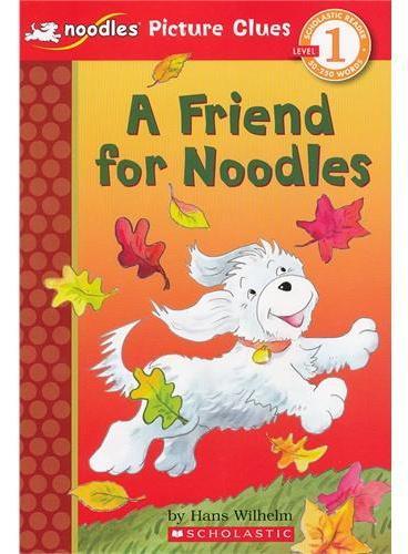 Noodles: A Friend For Noodles (Level 1)学乐分级读物1:小狗杜豆儿之杜豆儿的朋友ISBN9780545344982