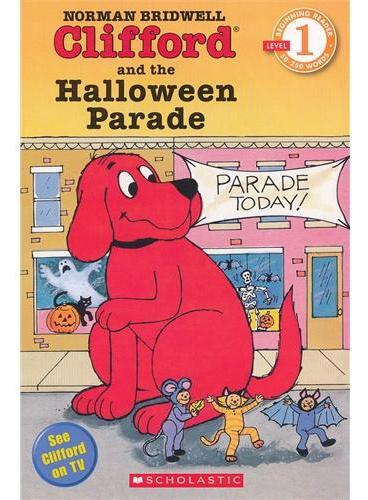 Clifford And The Halloween Parade (Level 1)学乐分级读物1:大红狗与万圣节游行ISBN9780439098342