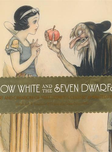 Snow White and the Seven Dwarfs: The Art and Creation of Walt Disney's Classic Animated Film [Hardcover]  白雪公主和七个小矮人 ISBN 9781616284374