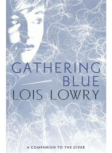 Gathering Blue:The Second Book in the Quartet Giver [Hardcover] 忧郁聚集:记忆传授者四部曲之二 ISBN 9780547995687