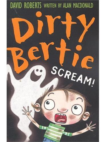 "Dirty Bertie: Scream!""脏""男孩波迪:鬼来啦!ISBN9781847152442"