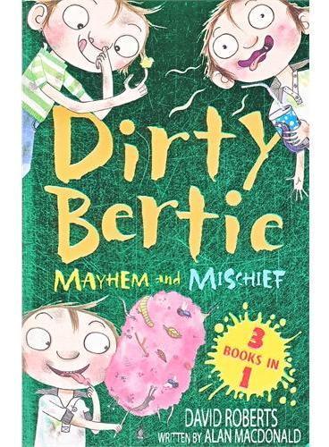 "Dirty Bertie: Bind-up 2: Mayhem and Mischief""脏""男孩波迪:真讨厌、鼻屎游戏、打嗝(三本合集)ISBN9781847152534"