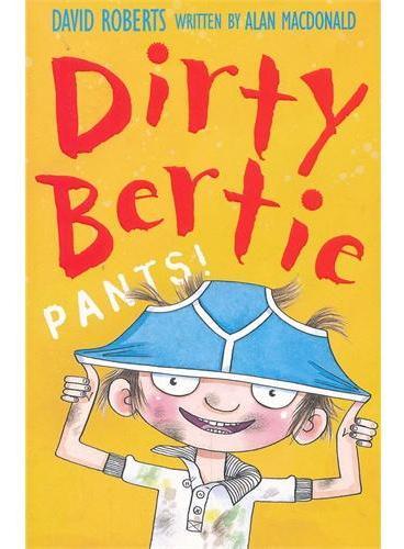 "Dirty Bertie: Pants""脏""男孩波迪:裤衩日ISBN9781847150172"