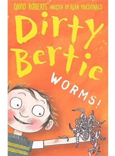 "Dirty Bertie; Worms!""脏""男孩波迪:粉红色蚯蚓!ISBN9781847150042"