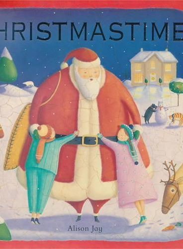 Christmastime [Alison Jay 绘本] 圣诞节 ISBN9780803738041