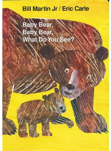 Baby Bear, Baby Bear, What Do You See? [Board Book] 小熊,小熊,你看到了什么?(卡板书)ISBN 9780805089905