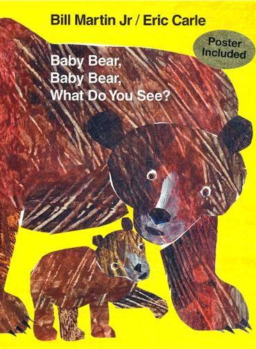 Baby Bear, Baby Bear, What Do You See? [Hardcover] 小熊,小熊,你看到了什么?(精装)ISBN 9780805083361