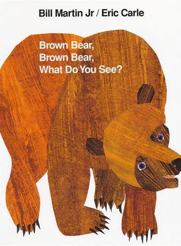 Brown Bear, Brown Bear, What Do You See? [Hardcover] 棕熊、棕熊,你看到了什么?(精装)ISBN 9780805017441