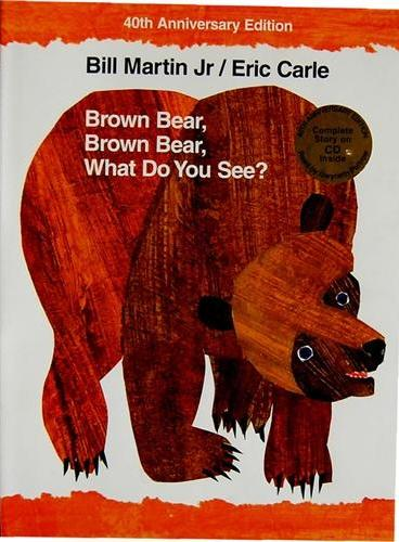 Brown Bear, Brown Bear, What Do You See? 40th Anniversary Edition [Hardcover] 棕熊、棕熊,你看到了什么? 40周年纪念版(精装)ISBN 9780805082661