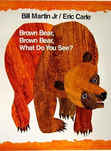 Brown Bear, Brown Bear, What Do You See? 40th Anniversary Edition [Paperback] 棕熊、棕熊,你看到了什么? 40周年纪念版(平装)ISBN 9780805087185