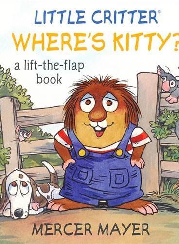 Little Critter Where's Kitty? 小怪物:我的小猫咪呢?(精装) ISBN9781402768064