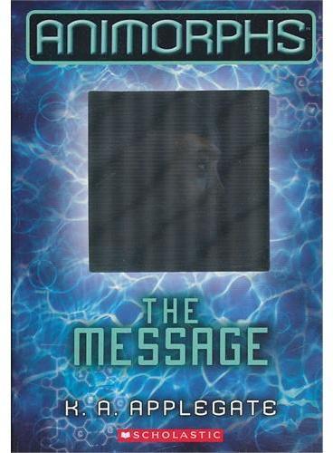 ANIMORPHS #04: THE MESSAGE 动物变形人系列#4:海底呼唤ISBN9780545291569