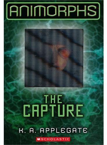 ANIMORPHS #06: THE CAPTURE 动物变形人系列#6:囊中之物ISBN9780545291583