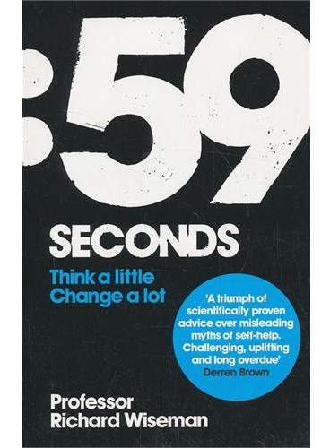 59 Seconds-How psychology can improve your life in less than a minute