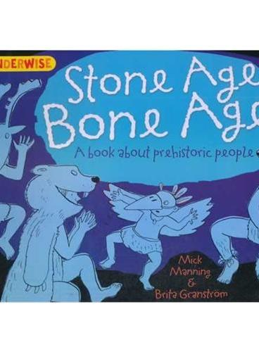 Wonderwise: Stone Age, Bone Age 简单的科学:石器时代——关于原始人类(4岁以上) ISBN 9781445128924