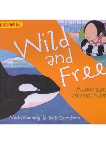 Wonderwise: Wild And Free 简单的科学:动物好朋友——关于珍稀动物(4岁以上) ISBN 9781445128955