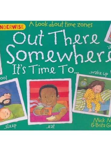Wonderwise: Out There Somewhere  简单的科学:有趣的时差——关于世界各地的时间(4岁以上) ISBN 9781445128818