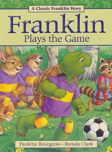 Franklin Plays the Game小乌龟富兰克林:富兰克林的足球赛(经典故事书) ISBN 9781894786997