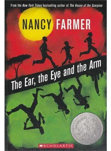 The Ear, the Eye and the Arm 耳朵、眼睛和胳膊 (纽伯瑞银奖小说)ISBN 9780545356619