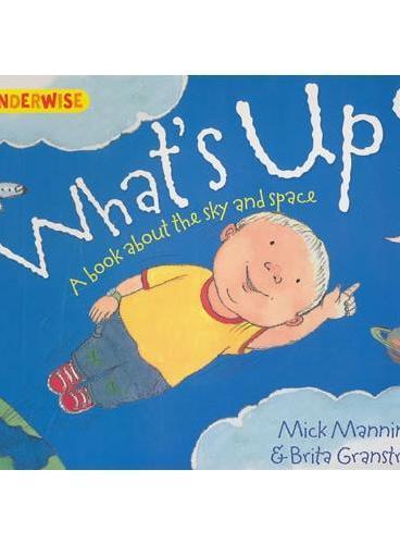 Wonderwise: What`s Up? 简单的科学:高处有什么——从地球到太空(4岁以上) ISBN 9781445128863