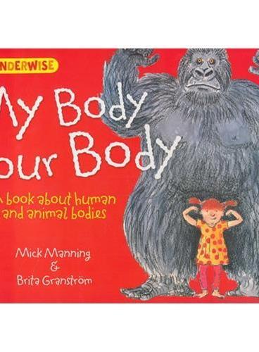 Wonderwise: My Body, Your Body 简单的科学:了不起的身体:关于人和动物的身体(2岁以上) ISBN 9781445128801