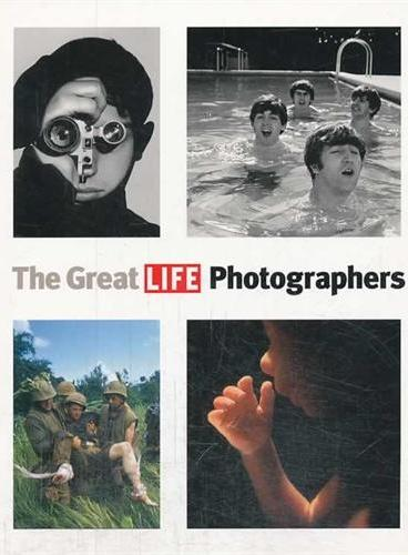The Great LIFE Photographers 9780316097932