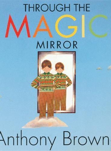 Through the Magic Mirror 安东尼布朗绘本:穿越魔镜 ISBN9781406326284