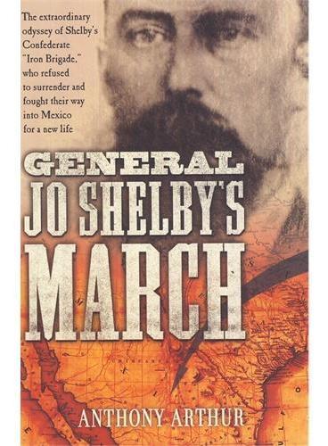 GENERAL JO SHELBY`S MARCH(ISBN=9781400068302)