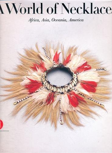 A World of Necklaces: Africa, Asia, Oceania, America(ISBN=9788884915504)