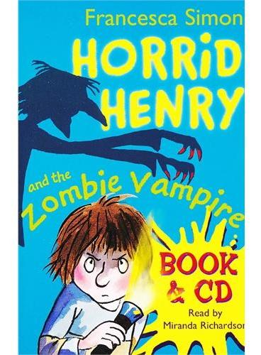 Horrid Henry and the Zombie Vampire (Main Readers, Book/CD ) 淘气包亨利-僵尸吸血鬼(4个故事,书+CD)ISBN 9781409132240